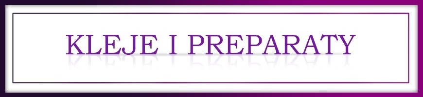 Kleje i preparaty